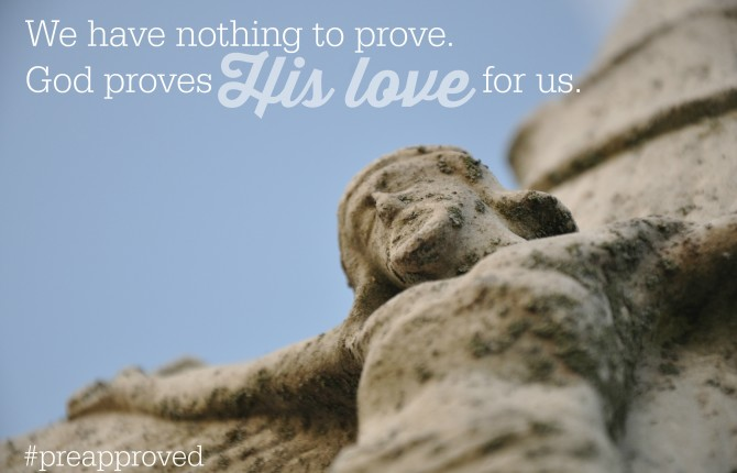 The Truth about God's PreApproved Love for You