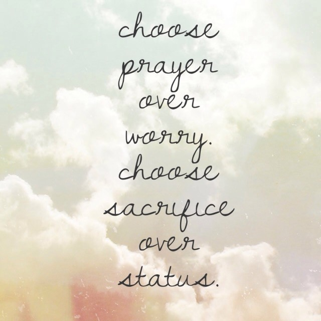 sacrifice, status, prayer, worry