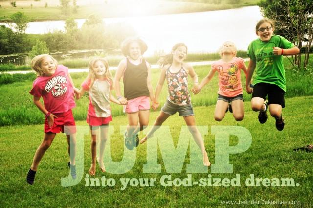 jump, god-sized dreams, bravery