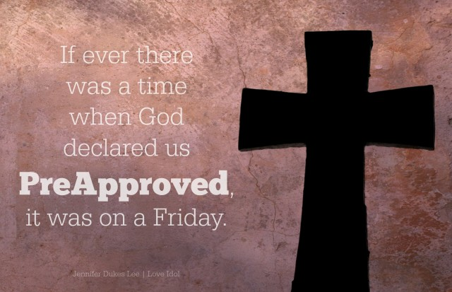 good friday, preapproved