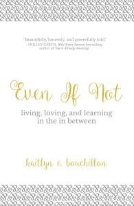 Even If Not by Kaitlyn Bouchillon