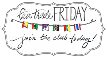 Fair Trade Friday: How to Change the World, Right Where You Are (Plus, An Amazing Giveaway!)