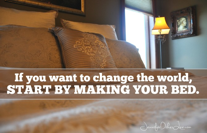 Want to Change the World? Start by Making Your Bed