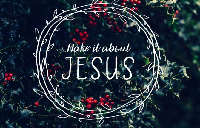 Make It All About Jesus.