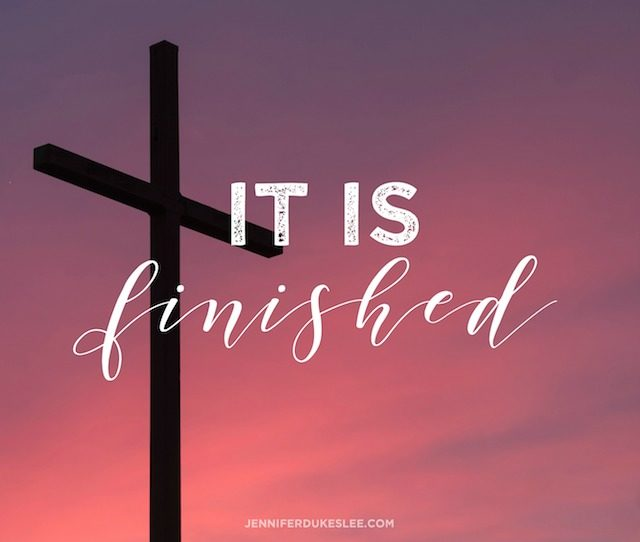 it is finished, good friday, crucifixion