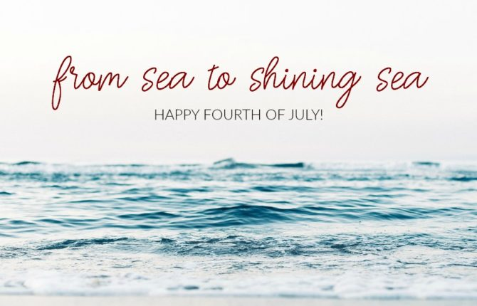 sea to shining sea, fourth of july